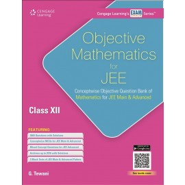 Cengage Objective Mathematics for JEE (Main & Advanced) for Class 12 by G. Tewani