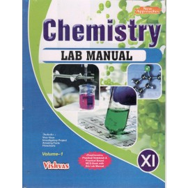 Vishvas Chemistry Lab Manual Class 11 Volume 1 by Sangeeta Goyal, Bismanpreet Sing