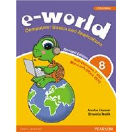 Pearson E-World Computers (Basics and Applications) Textbook of Computer Science for Class 8