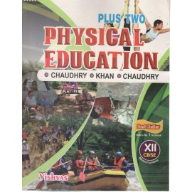 Vishvas Physical Education for Class 12 by Ravinder Chaudhry