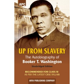 APC Up From Slavery (Novel) for Class 11 by Booker T. Washington