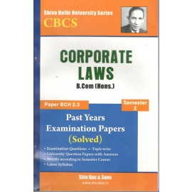 Shiv Das Previous Years Solved Papers Corporate Laws for B.Com (Hons.) 1st Year Semester 2