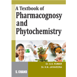 S Chand A Textbook of Pharmacognosy and Phytochemistry by Dr. GS Kumar & Dr. KN Jayaveera