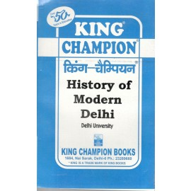 King Champion Guide History of Modern Delhi