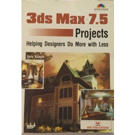 3ds Max 7.5 Projects Helping Designers Do More with Less
