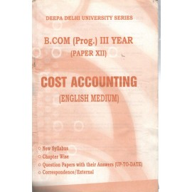 Deepa Delhi University Series Previous Years Solved Paper Cost Accounting B.Com Prog. (3rd Year)