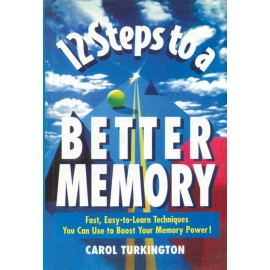 12 Steps To Better Memory by Carol Turkington