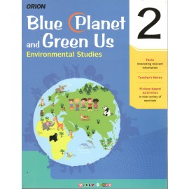 Orion Blue Planet and Green Us Environmental Studies Textbook for Class 2 by Shradha Anand