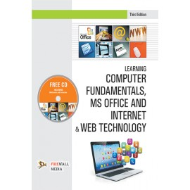 Learning Computer Fundamentals, MS Office And Internet & Web Technology by Dinesh Maidasani