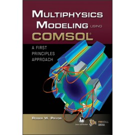 Multiphysics Modeling using COMSOL by Laxmi Publications
