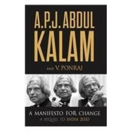A.P.J. Abdul Kalam-A Manifesto For Change: A Sequel to India 2020