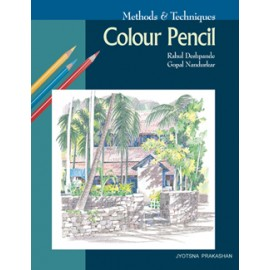 Methods and Techniques - Colour Pencil by Jyotsna Prakashan