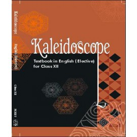 NCERT Kaleidoscope Textbook of English (Elective) for Class 12 (Code 12076)