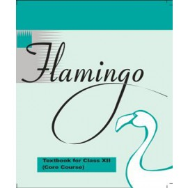 NCERT Flamingo Textbook of English (Core) for Class 12 (Code 12074)