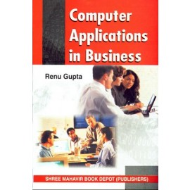 Computer Application In Business B.Com. by Renu Gupta