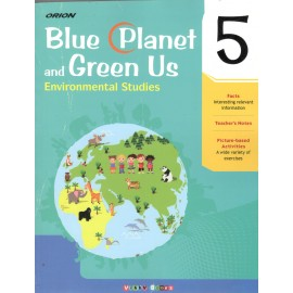 Orion Blue Planet and Green Us Environmental Studies Textbook for Class 5 by Shradha Anand