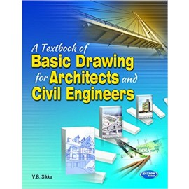 SK Kataria & Sons A Textbook of Basic Drawing for Architects and Civil Engineers by V B Sikka
