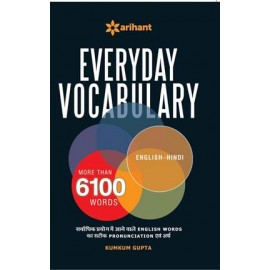 Arihant Everyday Vocabulary (More Than 6100 Words)