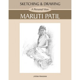Sketching&Drawing A Personal View - Maruti Patil