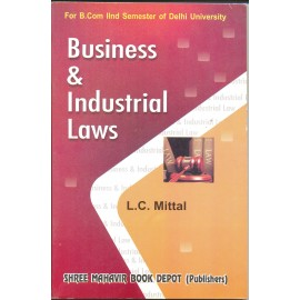 Business & Industrial Laws B.Com. 2nd Semester by LC Mittal