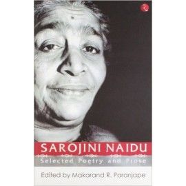 Sarojini Naidu: Selected Poetry and Prose
