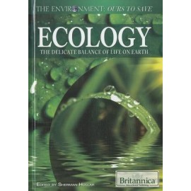 Britannica Ecology The Delicate Balance of Life on Earth