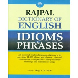 Rajpal Dictionary of English Idioms & Phrases by A.K. Shori