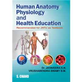 S Chand Human Anatomy,Physiology and Health Education by Dr. Vrushabendra Swamy BM & KN Jayaveera