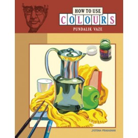 How to Use Colours by Jyotsna Prakashan