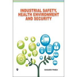 Industrial Safety, Health Environment and Securityby Basudev Panda