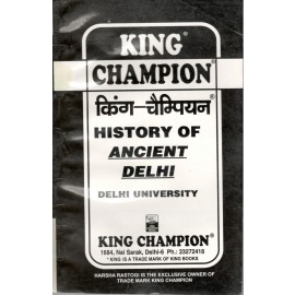 King Champion Guide History of Ancient Delhi