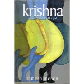 Krishna Life and Song of the Blue God by Ramesh Menon