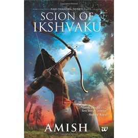 Scion of Ikshvaku by Amish Tripathi (Rama Chandra Series)