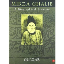 Mirza Ghalib A Biographical Scenario : English