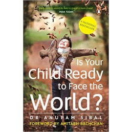 Is Your Child Ready to Face the World? by Dr Anupam Siba