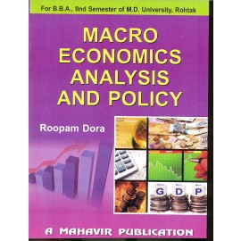 Macro Economics Analysis And Policy for BBA 2nd Semester by Roopam Dora