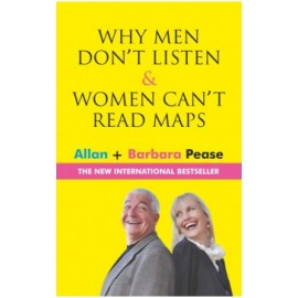 Why Men Don't Listen and Women Can't Read Maps by Allan and Barbara Pease