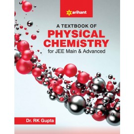 Arihant A Textbook of Physical Chemistry (JEE Main & Advanced) (2019)
