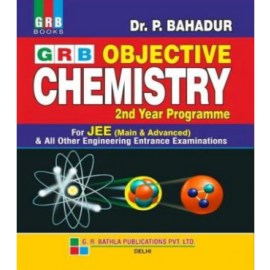 GRB Objective Chemistry for JEE (Main & Advanced) Volume 2 by Dr.P.Bahadur