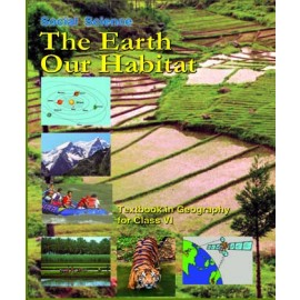 NCERT The Earth Our Habitat Textbook of Social Science for Class 6 (Code 656)