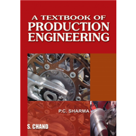 S Chand A Textbook of Production Engineering by PC Sharma