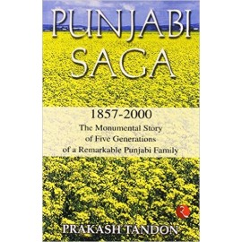 Punjabi Saga 1857-2000: The Monumental Story of Five Generations of a Remarkable Punjabi Family