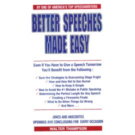 Better Speeches Made Easy by Walter Thampson