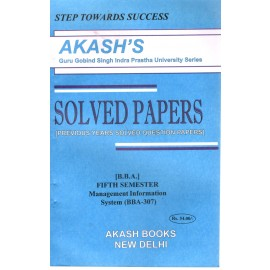 Akash Management Information System Previous Years Solved Papers 5th Semester (BBA-307)