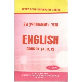 Deepa Delhi University Series Previous Years Solved Papers English (ABC) B.A Programme (1st Year) 2018