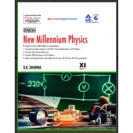 Dinesh New Millenium Physics for Class 11 by Prof. SK Sharma