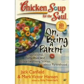 Chicken Soup Series : Chicken Soup for the Soul;On Being A Parent