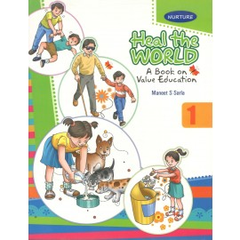 Nurture Heal the World A Book On Value Education for Class 1 by Maneet S Sarla