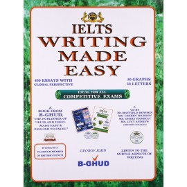 IELTS Writing Made Easy 400 Essays, 50 Graphs, 30 Letters by John G