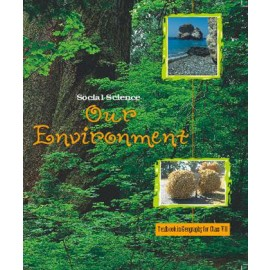 NCERT Our Environment Textbook of Social Science (Geography) for Class 7 (Code 762)